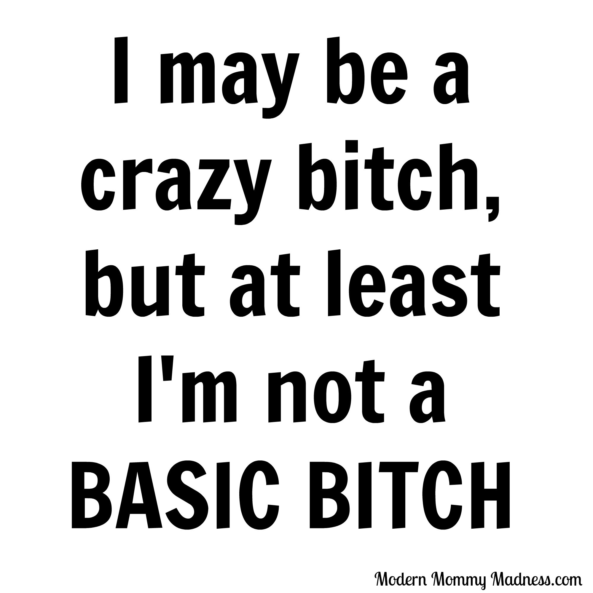 Quotes About Bitches Life  Modern Mommy Madness