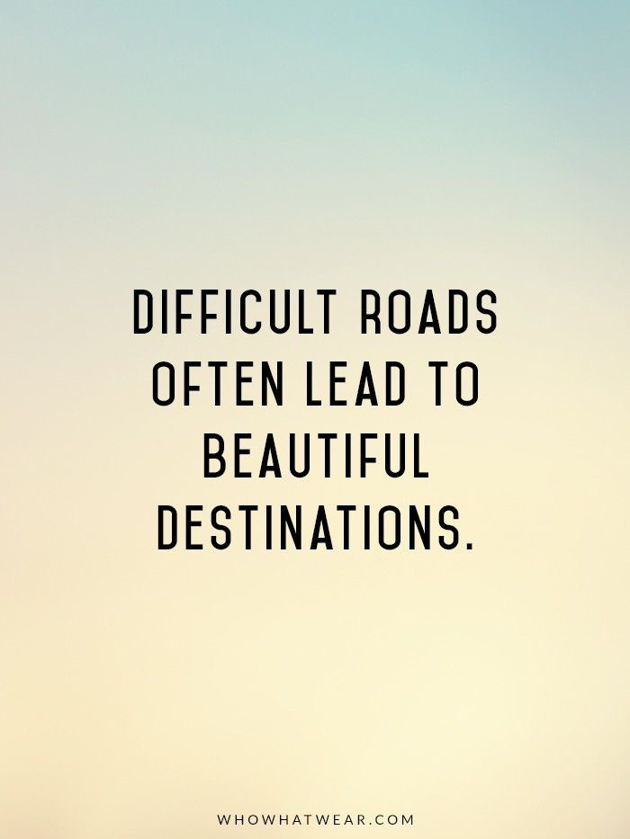 difficult-roads-often-lead